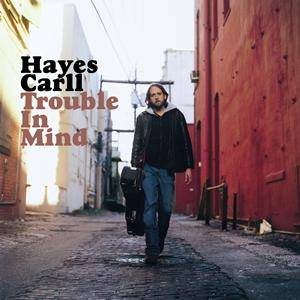 Hayes Carll: Trouble In Mind - Cover