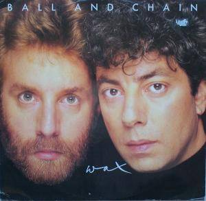 Cover - Wax: Ball And Chain