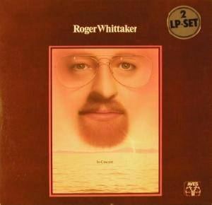 Cover - Roger Whittaker: In Concert