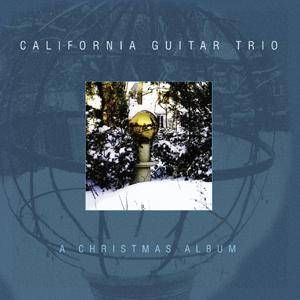 Cover - California Guitar Trio: Christmas Album, A
