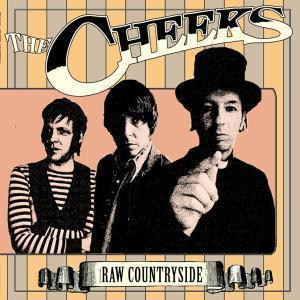 Cheeks, The: Raw Countryside - Cover