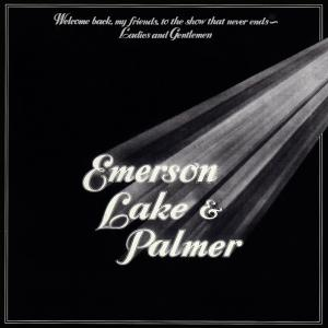 Emerson, Lake & Palmer: Welcome Back, My Friends, To The Show That Never Ends - Ladies And Gentlemen - Cover