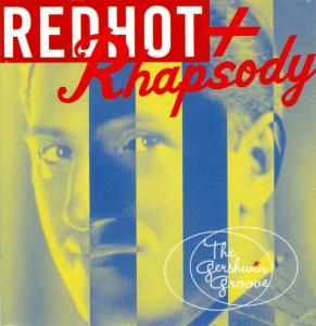 Red Hot + Rhapsody: The Gershwin Groove - Cover