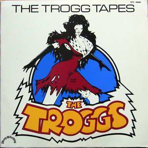 The Troggs: Trogg Tapes, The - Cover