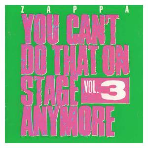 Frank Zappa: You Can't Do That On Stage Anymore Vol. 3 - Cover