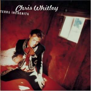 Cover - Chris Whitley: Terra Incognita