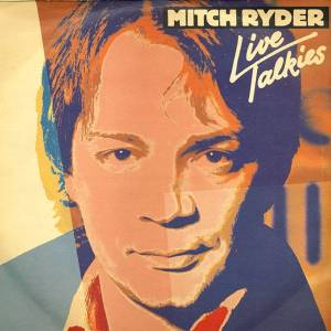 Cover - Mitch Ryder: Live Talkies