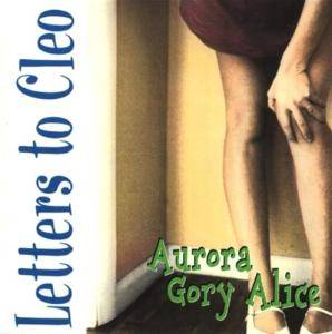 Cover - Letters To Cleo: Aurora Gory Alice