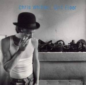Cover - Chris Whitley: Dirt Floor