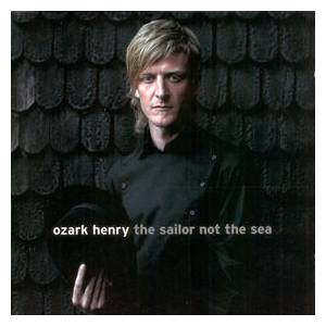 Cover - Ozark Henry: Sailor Not The Sea, The