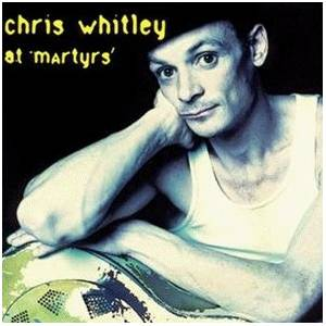 Cover - Chris Whitley: At Martyrs'