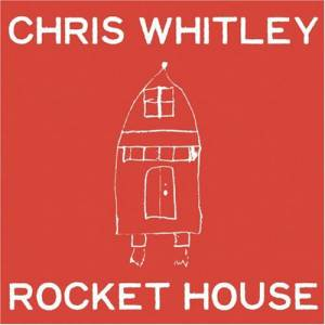 Cover - Chris Whitley: Rocket House