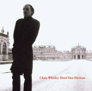 Cover - Chris Whitley: Hotel Vast Horizon