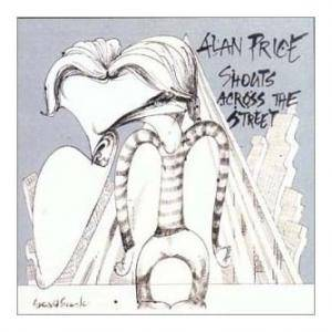 Cover - Alan Price: Shouts Across The Street