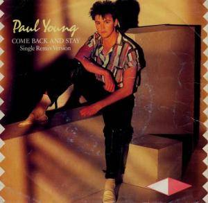 Paul Young - Come Back And Stay / Yours (Extended Club Mix Versions)
