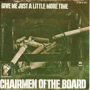 Cover - Chairmen Of The Board: Give Me Just A Littel More Time