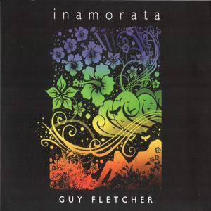 Cover - Guy Fletcher: Inamorata
