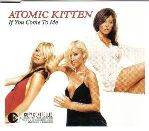 Atomic Kitten: If You Come To Me - Cover