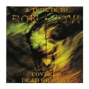 Cover - Phil Lewis: Tribute To Bon Jovi - Covered Dead Or Alive, A