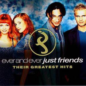 Cover - Just Friends: Ever And Ever - Their Greatest Hits
