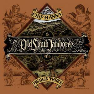 Chip Hanna & The Berlin Three: Old South Jamboree - Cover