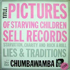 Cover - Chumbawamba: Pictures Of Starving Children Sell Records
