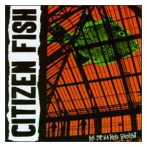 Cover - Citizen Fish: Free Souls In A Trapped Enviroment