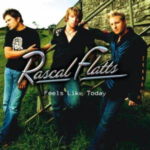 Cover - Rascal Flatts: Feels Like Today