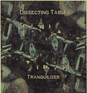 Cover - Dissecting Table: Tranquilizer