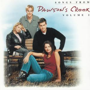 Songs From Dawson's Creek Volume 2 - Cover