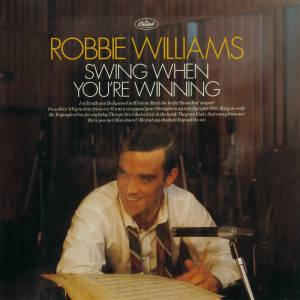 Cover - Robbie Williams: Swing When You're Winning