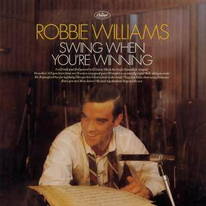 Robbie Williams: Swing When You're Winning - Cover