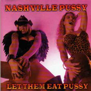 Nashville Pussy: Let Them Eat Pussy - Cover