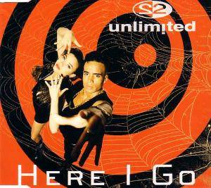 2 Unlimited: Here I Go - Cover