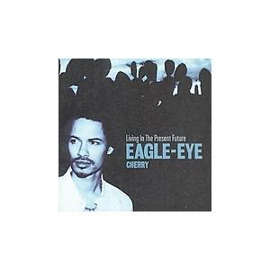 Cover - Eagle-Eye Cherry: Living In The Present Future
