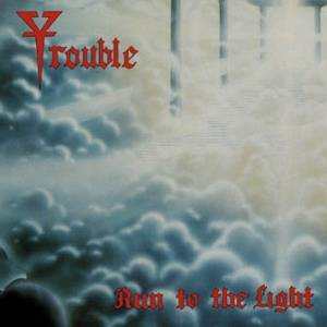 Trouble: Run To The Light - Cover