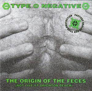 Type O Negative: Origin Of The Feces (Not Live At Brighton Beach), The - Cover