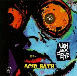 Cover - Alien Sex Fiend: Acid Bath