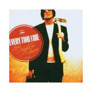 Every Time I Die: Last Night In Town (CD) - Bild 1