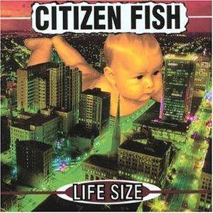 Cover - Citizen Fish: Life Size