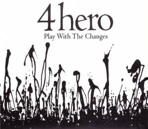 Cover - 4hero: Play With The Changes