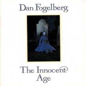 Cover - Dan Fogelberg: Innocent Age, The