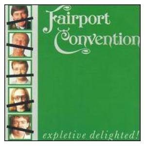 Fairport Convention: Expletive Delighted! - Cover