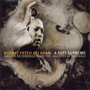 Nusrat Fateh Ali Khan: Sufi Supreme - Master Ecordings From The Maestro Of Qawwali, A - Cover
