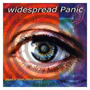 Cover - Widespread Panic: Don't Tell The Band