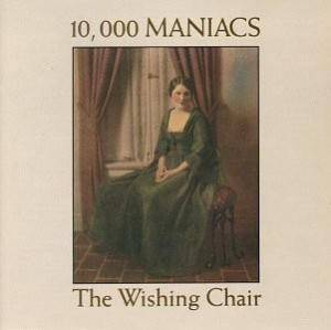 Cover - 10,000 Maniacs: Wishing Chair, The
