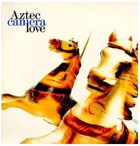 Cover - Aztec Camera: Love