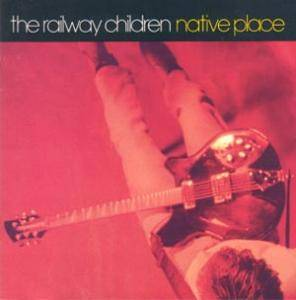 The Railway Children: Native Place - Cover