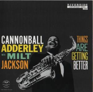 Cover - Cannonball Adderley & Milt Jackson: Things Are Getting Better