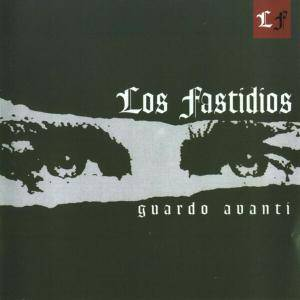 Cover - Los Fastidios: Guardo Avanti